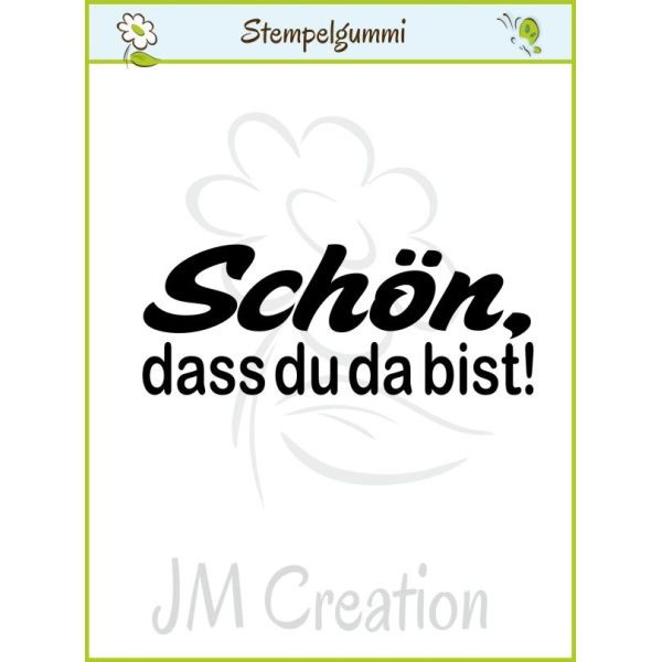 JM Creation Stempelgummi Schön, dass Du da bist